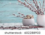 Willow Branches And Quail Eggs...