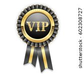 gold vip rosette with black... | Shutterstock .eps vector #602308727