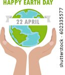 happy earth day. 22 of april.... | Shutterstock .eps vector #602335577