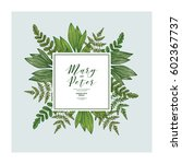 wild leaves wedding invitation. ... | Shutterstock .eps vector #602367737
