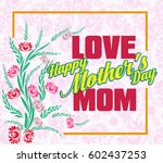 happy mothers day lettering.... | Shutterstock .eps vector #602437253