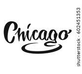 chicago calligraphic lettering. ... | Shutterstock .eps vector #602451353