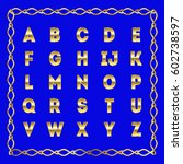 vector golden alphabet. golden... | Shutterstock .eps vector #602738597
