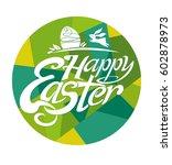 happy easter lettering template ... | Shutterstock .eps vector #602878973