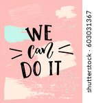 we can do it   feminism slogan. ... | Shutterstock .eps vector #603031367