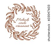 henna ornamental circle border. ... | Shutterstock .eps vector #603047603