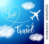 plane in the clouds with heart... | Shutterstock .eps vector #603069023