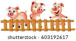 three pigs behind the fence... | Shutterstock .eps vector #603192617