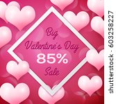 big valentines day sale 85... | Shutterstock . vector #603258227