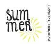 hand drawn lettering   summer.... | Shutterstock .eps vector #603402047