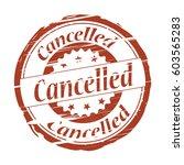 cancelled grunge stamp. | Shutterstock . vector #603565283