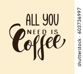 handwritten all you need is... | Shutterstock .eps vector #603736997