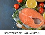 raw salmon steak and... | Shutterstock . vector #603788903