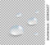 realistic pure water drops set... | Shutterstock .eps vector #603842657