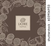 background with lichee. hand... | Shutterstock .eps vector #603906953