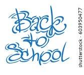 back to school sign. lettering... | Shutterstock .eps vector #603950477