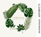 trendy summer tropical leaves... | Shutterstock .eps vector #604380173