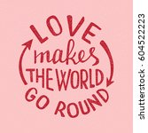 love makes the world go round... | Shutterstock .eps vector #604522223