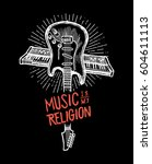 music is my religion   crossed... | Shutterstock .eps vector #604611113