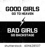 good girls go to heaven. bad... | Shutterstock .eps vector #604628537