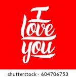 i love you. hand drawn design... | Shutterstock .eps vector #604706753