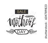 happy mother's day design... | Shutterstock .eps vector #604789823