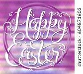 happy easter lettering for...   Shutterstock .eps vector #604871603