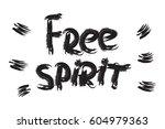 free spirit vector boho phrase. ... | Shutterstock .eps vector #604979363