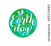 happy earth day hand lettering... | Shutterstock .eps vector #605219663