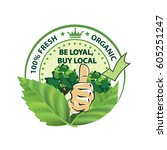 be loyal  buy local. 100... | Shutterstock .eps vector #605251247