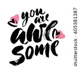 you are awesome. modern brush... | Shutterstock .eps vector #605381387