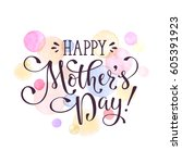 mother's day greeting card... | Shutterstock .eps vector #605391923