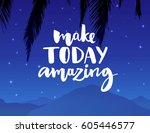make today amazing.... | Shutterstock .eps vector #605446577