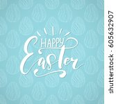 happy easter holiday...   Shutterstock .eps vector #605632907