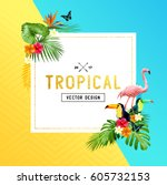 colourful and vibrant tropical... | Shutterstock .eps vector #605732153
