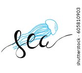 hand drawn lettering card   sea.... | Shutterstock .eps vector #605810903