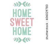 home sweet home wall decoration ... | Shutterstock .eps vector #606029783