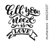 all you need is love hand...   Shutterstock .eps vector #606224237