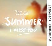 dear summer i miss you   surf... | Shutterstock .eps vector #606490517
