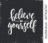 believe in yourself. hand drawn ... | Shutterstock .eps vector #607416767