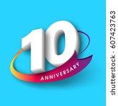 anniversary emblems 10... | Shutterstock .eps vector #607423763