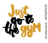 just go to the gym.... | Shutterstock .eps vector #607605233