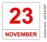 november 23. day on the... | Shutterstock . vector #607632587