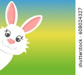 easter bunny peers out happy... | Shutterstock .eps vector #608024327