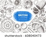 british cuisine top view frame. ... | Shutterstock .eps vector #608040473