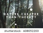 nature cheaper than therapy... | Shutterstock . vector #608052203