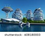 future city on the coast.3d... | Shutterstock . vector #608180003