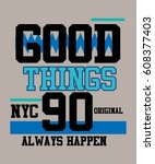 good things t shirt print... | Shutterstock .eps vector #608377403