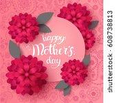 happy mother's day. tender pink ... | Shutterstock .eps vector #608738813
