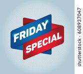 friday special arrow tag sign.   Shutterstock .eps vector #608937047